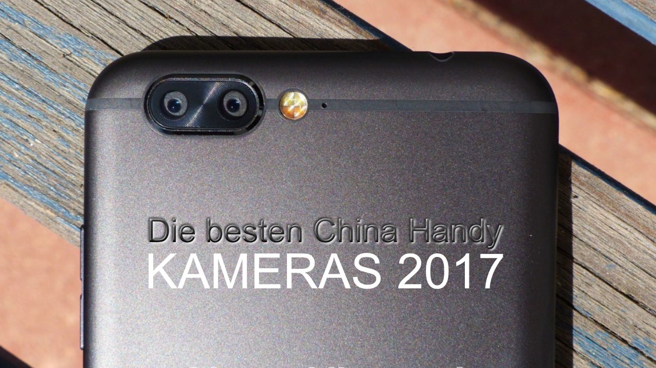 b2ap3_large_beste-chinahandy-kameras-2017 Die besten China Handys, Tablets & Laptops